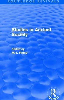 Studies in Ancient Society (Routledge Revivals) (Electronic book text): M. I Finley