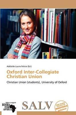 Oxford Inter-Collegiate Christian Union (Paperback): Ad La De Felicie