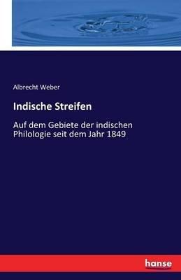 Indische Streifen (German, Paperback): Albrecht Weber