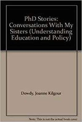 PH.D. Stories - Conversations with My Sisters (Hardcover):