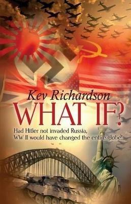 What If? (Paperback): Kev Richardson