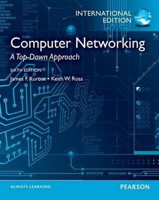 Computer networking a top-down approach 6th edition international.