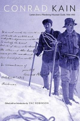 Conrad Kain - Letters from a Wandering Mountain Guide, 1906-1933 (Electronic book text): Conrad Kain