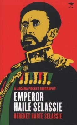 A Jacana Pocket Biography: Emperor Haile Selassie