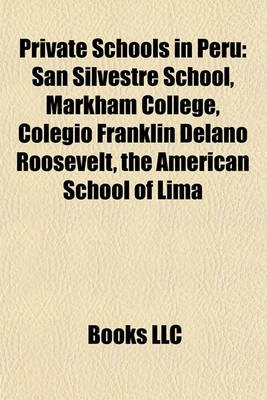 Private Schools in Peru - San Silvestre School, Markham College, Colegio Franklin Delano Roosevelt, the American School of Lima...