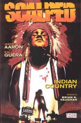 Scalped, Volume 1 - Indian Country (Paperback, New): R.M. Guera
