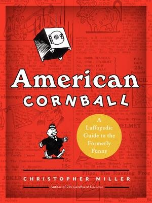 American Cornball - A Laffopedic Guide to the Formerly Funny (Hardcover): Christopher Miller