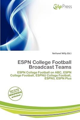 ESPN College Football Broadcast Teams (Paperback): Nethanel Willy