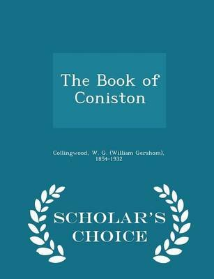 The Book of Coniston - Scholar's Choice Edition (Paperback): W. G. (William Gershom) 18 Collingwood