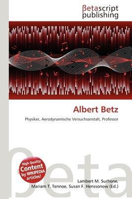 Albert Betz (English, German, Paperback): Lambert M. Surhone, Mariam T. Tennoe, Susan F. Henssonow