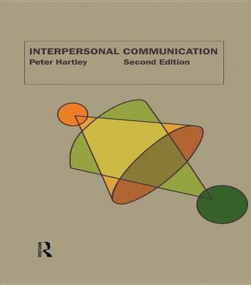 Interpersonal Communication (Electronic book text, 2nd Revised edition): Peter Hartley