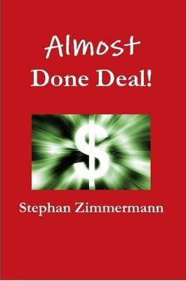 Almost Done Deal (Paperback): Stephan Zimmermann