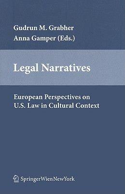 Legal Narratives (Paperback): Anna Gamper, Gudrun M. Grabher