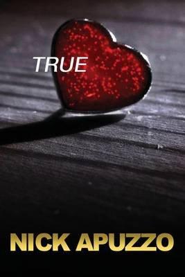 True (Paperback): Nick Apuzzo