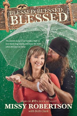 Blessed, Blessed . . . Blessed - The Untold Story of Our Family's Fight to Love Hard, Stay Strong, and Keep the Faith When...