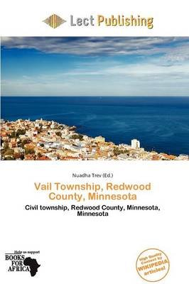 Vail Township, Redwood County, Minnesota (Paperback): Nuadha Trev
