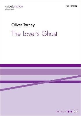The Lover's Ghost (Sheet music, Vocal score): Oliver Tarney