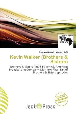 Kevin Walker (Brothers & Sisters) (Paperback): Carleton Olegario M. Ximo