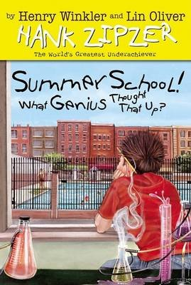 Summer School! What Genius Thought That Up? (Hardcover, Library binding): Henry Winkler, Lin Oliver