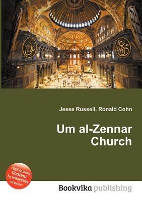 Um Al-Zennar Church (Paperback): Jesse Russell, Ronald Cohn