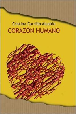 Corazon Humano (Spanish, Paperback): Cristina Carrillo Alcalde