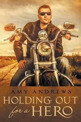 Holding Out for a Hero (Paperback): Amy Andrews