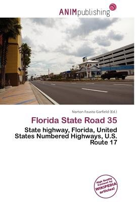 Florida State Road 35 (Paperback): Norton Fausto Garfield