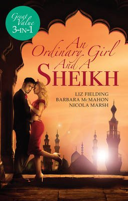 The SHEIKH'S UNSUITABLE BRIDE/RESCUED BY THE SHEIKH/THE DESERT PRINCE'S PROPOSAL (Paperback): Liz Fielding, Nicola...