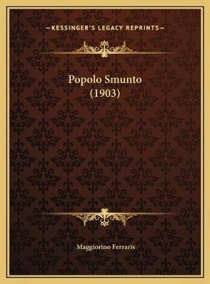 Popolo Smunto (1903) (Italian, Hardcover): Maggiorino Ferraris