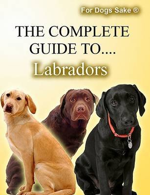 The Complete Guide to Labradors (Electronic book text): K. Winslet