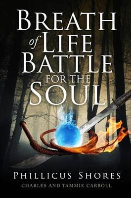 Breath of Life Battle for the Soul (Electronic book text): Charles And Tammie Carroll