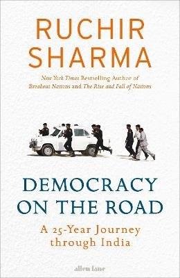 Democracy on the Road (Hardcover): Ruchir Sharma