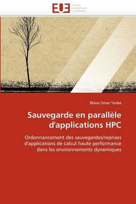 Sauvegarde En Parallele D'Applications HPC (French, Paperback): Blaise Omer Yenk, Blaise Omer Yenke