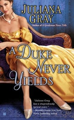 A Duke Never Yields (Electronic book text): Juliana Gray