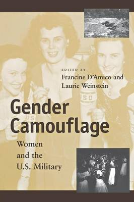 Gender Camouflage - Women and the U.S. Military (Paperback): Francine J. D'Amico, Laurie L. Weinstein