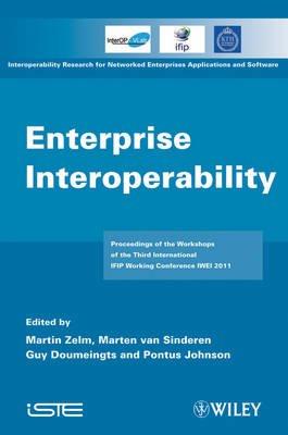 Enterprise Interoperability - IWEI 2011 Proceedings (Hardcover): Martin Zelm, Marten Van Sinderen, Guy Doumeingts, Potus Johnson