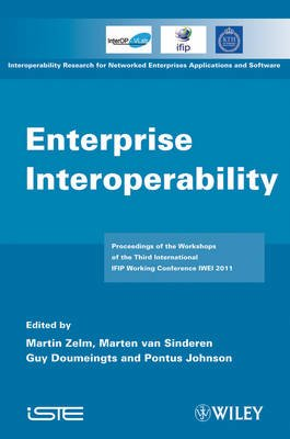 Enterprise Interoperability - IWEI 2011 Proceedings (Hardcover): Martin Zelm, Marten Van Sinderen, Guy Doumeingts, Potus Johnson