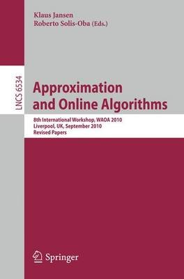 Approximation and Online Algorithms - 8th International Workshop, WAOA 2010, Liverpool, UK, September 9-10, 2010, Revised...