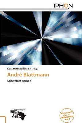 Andr Blattmann (German, Paperback): Claus Matthias Benedict