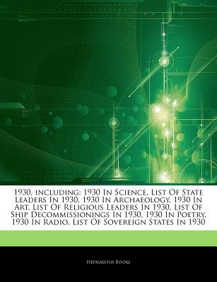 Articles on 1930, Including - 1930 in Science, List of State Leaders in 1930, 1930 in Archaeology, 1930 in Art, List of...