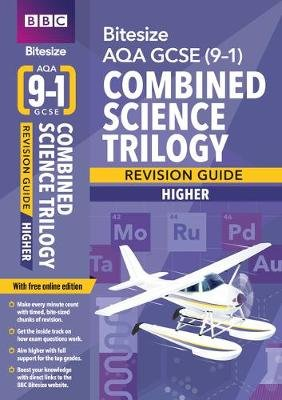 BBC Bitesize AQA GCSE (9-1) Combined Science Trilogy Higher Revision Guide (Paperback):