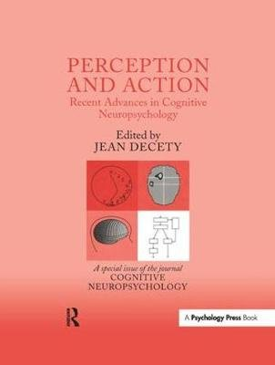 Perception and Action: Recent Advances in Cognitive Neuropsychology - A Special Issue of Cognitive Neuropsychology (Paperback):...