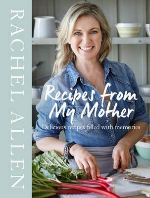 Recipes From My Mother (Hardcover): Rachel Allen