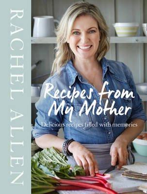 Recipes From My Mother (Hardcover): Rachel Allen