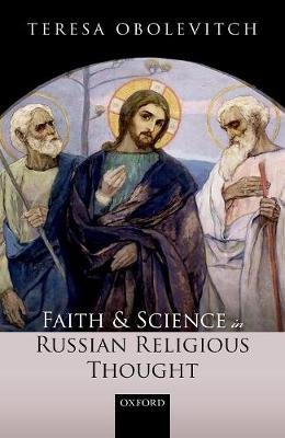 Faith and Science in Russian Religious Thought (Hardcover): Teresa Obolevitch
