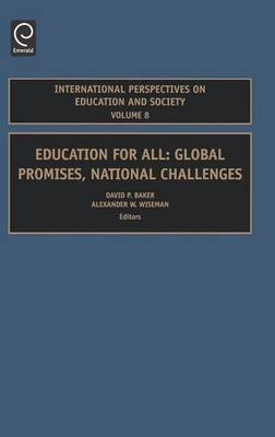 Education for All: Global Promises, National Challenges. International Perspectives on Education and Society, Volume 8....