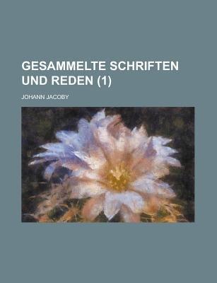 Gesammelte Schriften Und Reden (1 ) (English, German, Paperback): Geological Survey, Johann Jacoby