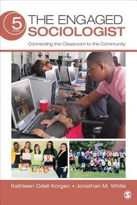The Engaged Sociologist - Connecting the Classroom to the Community (Electronic book text, 5th Revised edition): Kathleen Odell...