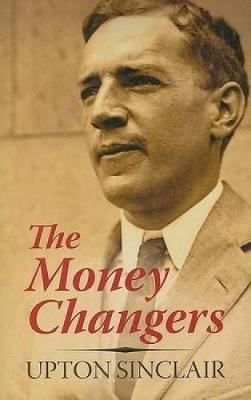 The Money Changers (Paperback): Upton Sinclair