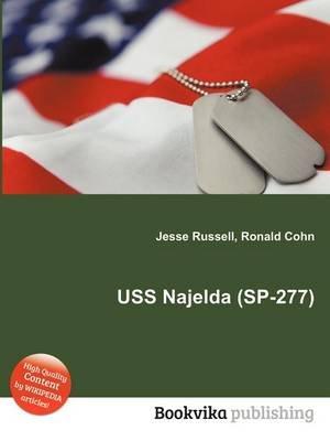 USS Najelda (Sp-277) (Paperback): Jesse Russell, Ronald Cohn